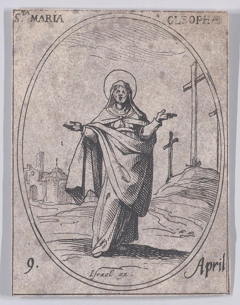 Jacques Callot | Ste. Marie Cléophée (St. Mary Cleophas), April 9th, from  Les Images De Tous Les Saincts et Saintes de L'Année (Images of All of the  Saints and Religious Events of
